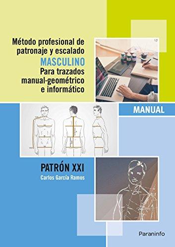 Método Profesional de Patronaje y Escalado Masculino para Trazados Manual Geométrico e Informático. Patrón XXI: Patrones de costura masculinos