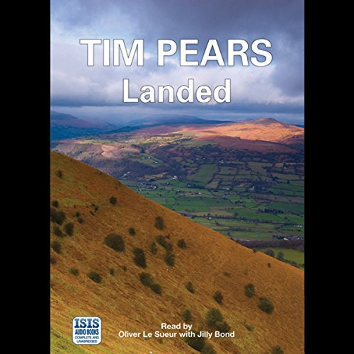 Landed                   Written by:                                                                                                                                 Tim Pears                               Narrated by:                                                                                                                                 Oliver Le Sueur,                                                                                        Jilly Bond                      Length: 7 hrs and 22 mins     Not rated yet     Overall 0.0
