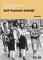 Anti - Fasizmin Estetigi;1945 Sonrasi Italyan Sinemasinda Fasizm Elestirisi
