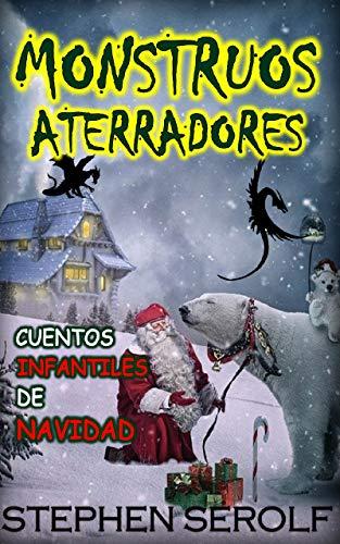 Cuentos Infantiles de Navidad: MONSTRUOS ATERRADORES (Libro de Navidad para niños, Libro de terror para niños, Vacaciones de Navidad)