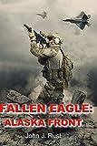 Fallen Eagle:: Alaska Front