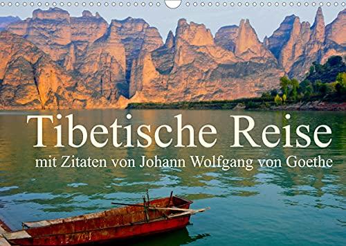 Tibetische Reise mit Zitaten von Johann Wolfgang von Goethe (Wandkalender 2022 DIN A3 quer)