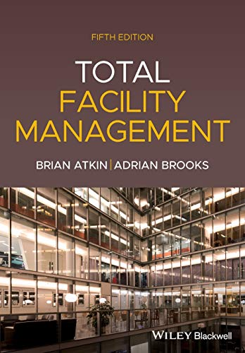 Compare Textbook Prices for Total Facility Management 5 Edition ISBN 9781119707943 by Atkin, Brian,Brooks, Adrian
