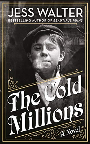 The Cold Millions by [Jess Walter]