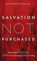 Salvation Not Purchased