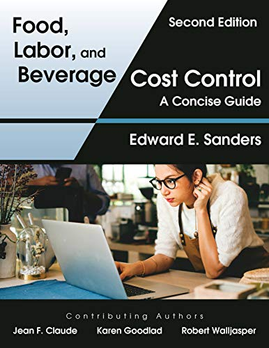 Compare Textbook Prices for Food, Labor, and Beverage Cost Control: A Concise Guide, Second Edition 2 Edition ISBN 9781478639763 by Edward E. Sanders