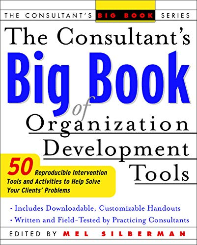 Compare Textbook Prices for The Consultant's Big Book of Organization Development Tools : 50 Reproducible Intervention Tools to Help Solve Your Clients' Problems 1 Edition ISBN 9780071408837 by Silberman, Mel