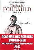 Charles de Foucauld (1858-1916). Biographie. Prix Lyautey 2017