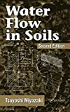Water Flow In Soils (Books in Soils, Plants, and the Environment Book 112) (English Edition)