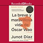 La breve y maravillosa vida de Oscar Wao [The Brief Wondrous Life Of Oscar Wao (Texto Completo)] audiobook cover art