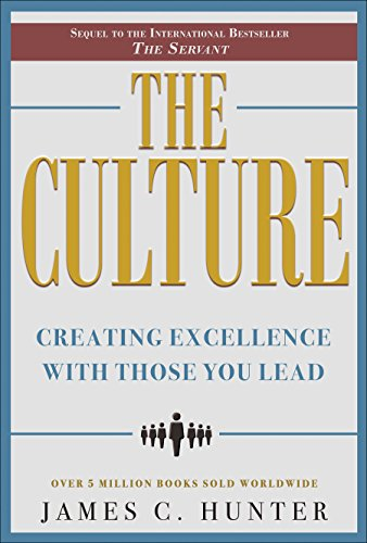 The Culture: Creating Excellence With Those You Lead (English Edition)