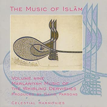 The Music of Islam, Vol. 9: Mawlawiyah Music of the Whirling Dervishes, Turkey