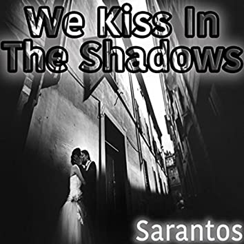 We Kiss in the Shadows