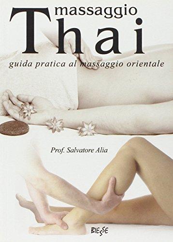 Massaggio thai. Guida pratica al massaggio orientale