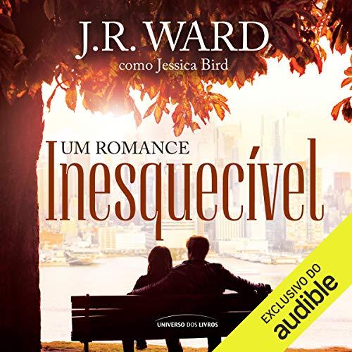 Um romance inesquecível [An Unforgettable Romance]                   De :                                                                                                                                 Jessica Bird (J. R. Ward heteronym)                               Lu par :                                                                                                                                 Rita Mirone                      Durée : 10 h et 58 min     Pas de notations     Global 0,0