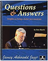 Question and Answers: Insights on Being a Better Jazz Musician