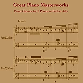 Great Piano Masterworks: Piano Classics for 2 Pianos in Perfect 4ths