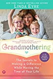Grandmothering: The Secrets to Making a Difference...