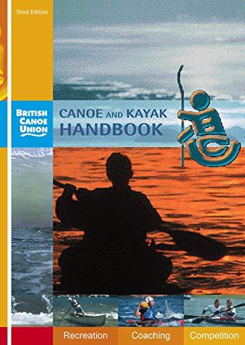 Canoe and Kayak Handbook: Handbook of the British Canoe Union