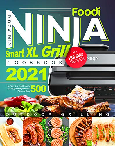 Ninja Foodi Smart XL Grill Cookbook : New Tasty Recipes for Beginners and Advanced Users (English Edition)