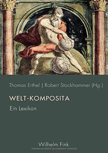 Welt-Komposita: Ein Lexikon (Periplous, Münchener Studien zur Literaturwissenschaft)
