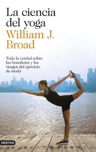 La ciencia del yoga: Toda la verdad sobre los beneficios y los riesgos del ejercicio de moda (Imago Mundi)