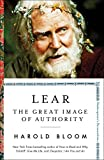 Lear: The Great Image of Authority (Volume 3) (Shakespeare's Personalities, Band 3) - Harold Bloom