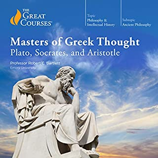 Masters of Greek Thought: Plato, Socrates, and Aristotle                   De :                                                                                                                                 Robert C. Bartlett,                                                                                        The Great Courses                               Lu par :                                                                                                                                 Robert C. Bartlett                      Durée : 18 h et 16 min     1 notation     Global 5,0