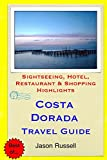 Costa Dorada Travel Guide: Sightseeing, Hotel, Restaurant & Shopping Highlights [Idioma Inglés]