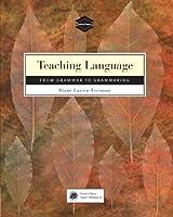 Teaching Language: From Grammar to Grammaring by Diane Larsen-Freeman(2003-03-28)