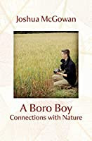A Boro Boy: Connections with Nature