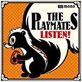 LISTEN!(THE PLAYMATES)