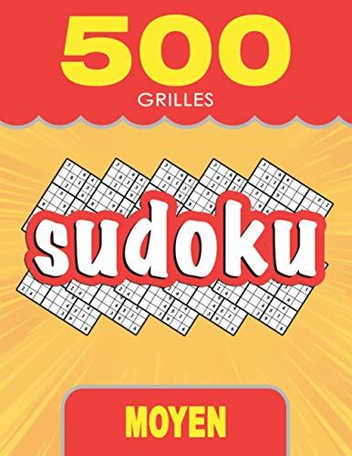 500 Grilles Sudoku - Moyen: Livre de Sudoku pour Enfants et Adultes, Grand format, Gros caractères avec Solutions (French Edition)