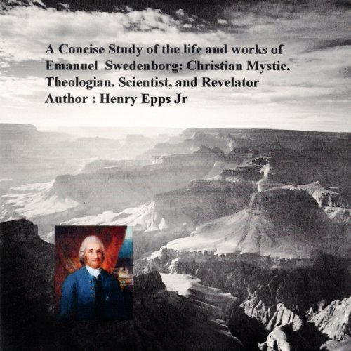 A Concise Study of the Life and Works of Emanuel Swedenborg audiobook cover art