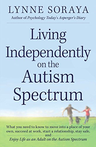 Living Independently on the Autism Spectrum: What You Need to Know to Move...