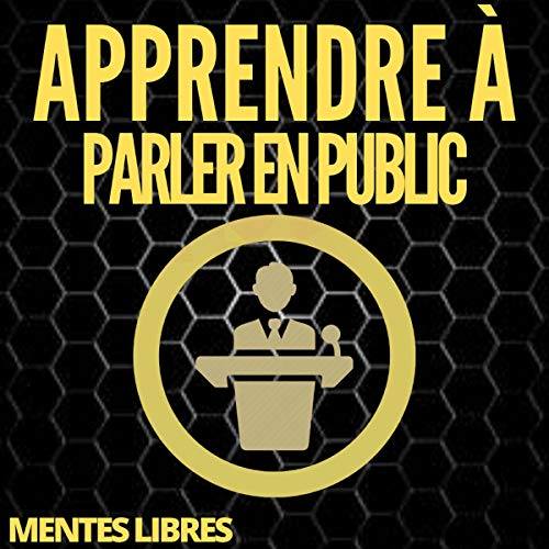 Apprendre À Parler en Public [Learn to Speak in Public] cover art