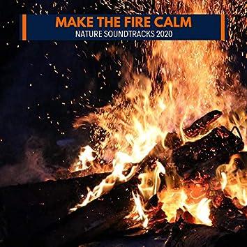 Make The Fire Calm - Nature Soundtracks 2020
