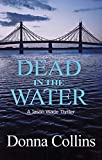 Dead in the Water (A Jason Wade Thriller Book 1): A Jason Wade Forensic Crime Thriller