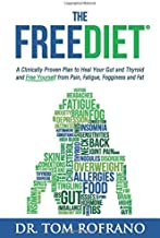 The FreeDiet: A Clinically Proven Plan to Heal Your Gut and Thyroid and Free Yourself from Pain, Fatigue, Fogginess, and Fat