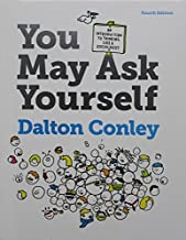 You May Ask Yourself and Readings for Sociology (Fourth Edition) [6/9/2016] Dalton Conley