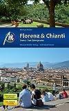 Florenz & Chianti, Siena, San Gimignano Reiseführer Michael Müller Verlag: Individuell reisen mit vielen praktischen Tipps.