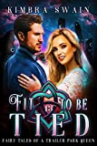 Fit to Be Tied (Fairy Tales of a Trailer Park Queen Book 13)