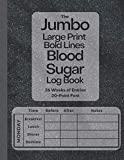 The Jumbo Large Print Bold Lines Blood Sugar Log Book 20-Point Font (Black Design): Weekly Blood...