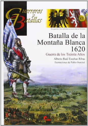 Batalla de la Montaña Blanca 1620. Guerra de los treinta años (Guerreros Y Batallas)