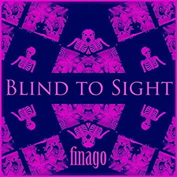 Blind To Sight
