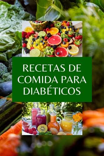 RECETAS DE COMIDA PARA DIABÉTICOS: Todos sobre Diabetes guía y libro de cocina para diabéticos, e
