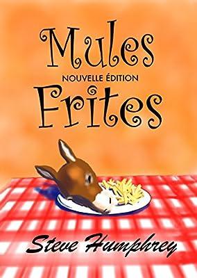 Mule Frites: Nouvelle Edition