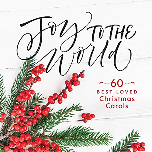 Joy to the World: 60 Best-Loved Christmas Carols