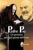 Padre Pio. Un pensiero per ogni giorno dell'anno