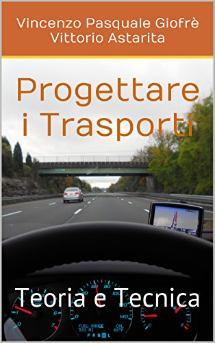 Progettare i Trasporti: Teoria e Tecnica (Italian Edition)